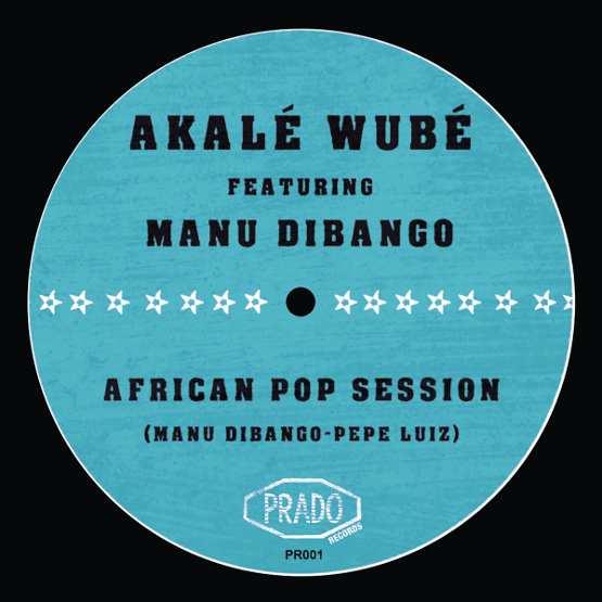 Akalé Wubé feat. Manu Dibango