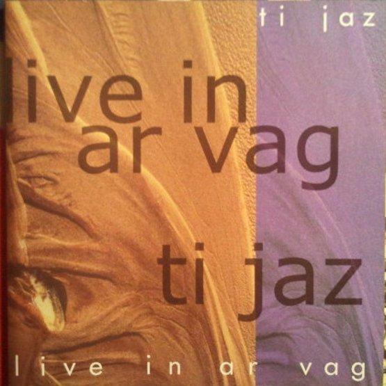 TiJaz – Live In Ar Vag